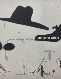 Joel-Peter Witkin - oeuvres récentes 1998-1999