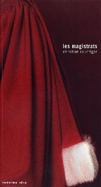 Christian Courreges - Les Magistrats